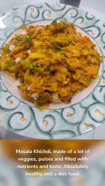 Masala Khichdi, made of a lot of veggies, pulses and filled with nutrients and taste. Absolutely healthy and a diet food.